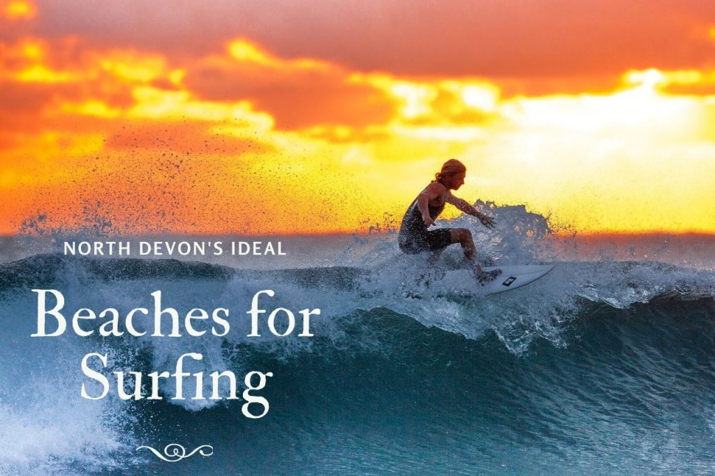 The Best Known Beaches For Surfing North Devon Has